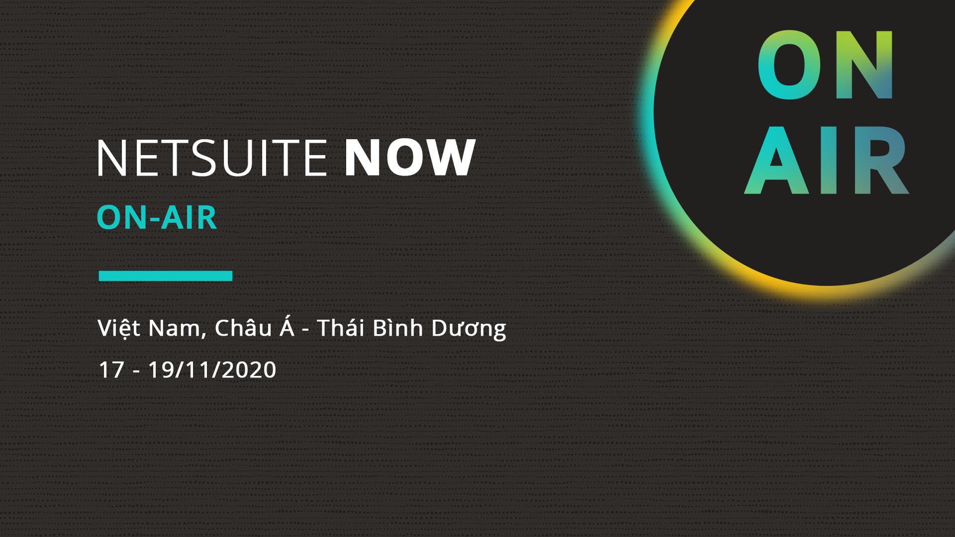 NetSuite Now On Air – Sự kiện công nghệ lớn nhất năm 2020