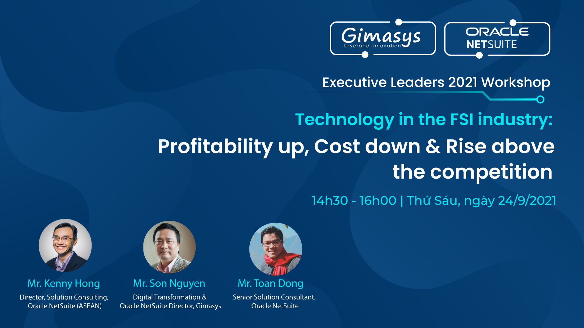 """Workshop """"Technology in the FSI industry: Profitability up, Cost down & Rise above the competition"""" ngày 24/9/2021"""